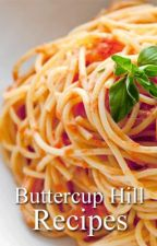 Buttercup Hill: Recipes by mattbenfly75