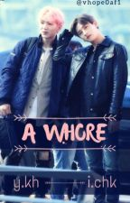 a whore; changki, {hyungwonho} by chksdimple