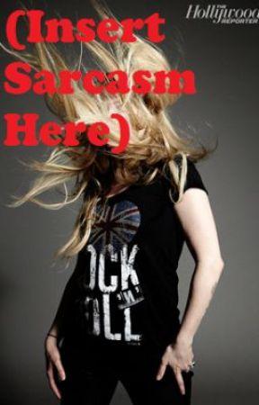 Insert Sarcasm Here by jaye98