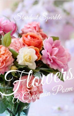 Flowers   A Cinquain Poem by NightlyMaiden