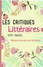 Les critiques Littéraires [FERME JUSQUE FIN AOÛT] by TuttyFrustel