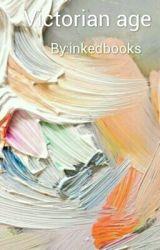 Victorian age  by inkedbooks