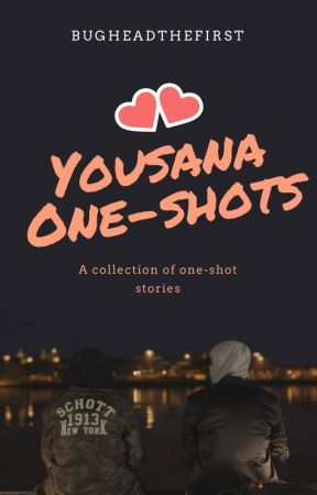 YOUSANA ONE-SHOTS  by bugheadthefirst