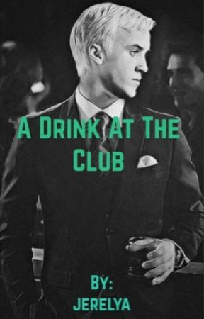 A Drink at The Club//Drarry by jerelya