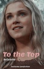 To The Top by kelstahs