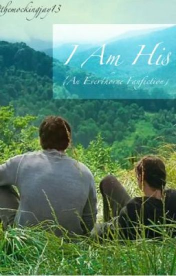 I Am His {An Everthorne Fanfiction}