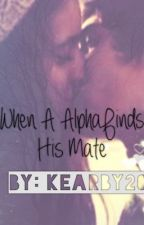 When A Alpha Finds His Mate by DepressionKicks