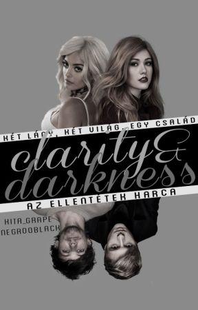 Clarity & Darkness: Az ellentétek harca by Kigroo