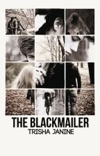 The Blackmailer [Coming Soon] by trishajanine