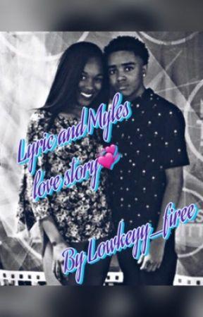 Lyric&Myles love story💞 by lowkeyy_firee