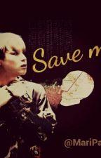 Save Me by MariPark98