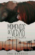 Momentos de verão - Livro 3 by AnaBarbosaS