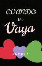 CUANDO ME VAYA by TributaDivergente21