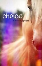 Choice // n.h. by westsidecal