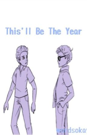 This'll Be The Year (Dear Evan Hansen) by wordsokay