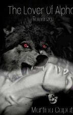 The Lover Of Alpha || Secondo Libro Della Saga Dell'Alpha|| by TracyStars