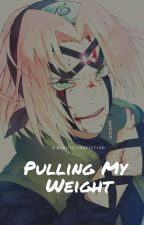 Pulling My Weight (Naruto Fanfiction) by Story_Collector