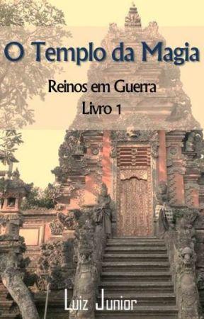 O Templo da Magia (Reinos em Guerra - Livro 1) by LuizJunior76