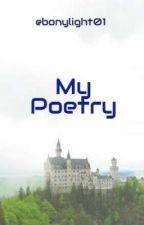 My Poetry by ebonylight01