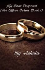My Boss' Proposal (Book 1) by Ackeia