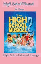 High School Musical 2 Songs and Lyrics *Completed* by XxPrincess_JasminexX
