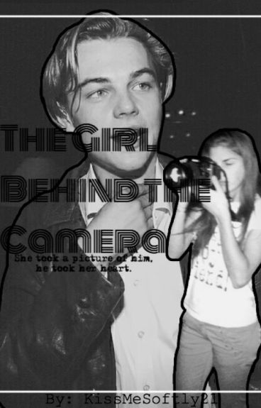 The Girl Behind the Camera (A Leonardo DiCaprio Fanfic)