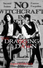 The Dragging Dawn (Español) [3er libro] -Gradence by CiaraMonaghan