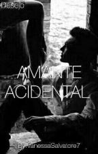 AMANTE ACIDENTAL  by VanessaSalvatore7