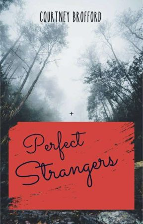 Perfect Strangers by CourtneyBrofford