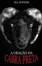 A Oração da Cabra Preta by DAPOTENS
