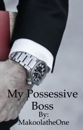 My Possessive Boss by MakoolatheOne
