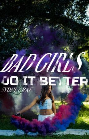 Bad Girls Do It Better by Sydzzy