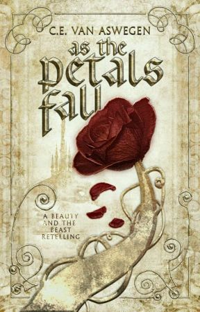 As the Petals Fall (Beauty & The Beast Retelling) by -Razzle-