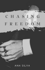 Chasing Freedom  by anacsiilvaa