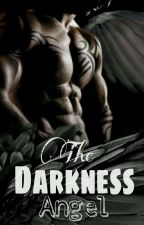 The Darkness Angel (ON GOING) by little-Zee
