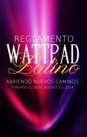 Reglamento de Wattpad Latino by Walatino
