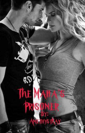 The Mafia's Prisoner by AmethystKay