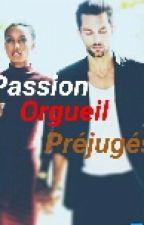 Passion, Orgueil et Préjugés(POP) by lafleurhaitienne