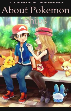 How I feel about Pokemon Ships {discontinued} by GalaxyYvonne