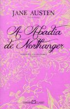A Abadia De Northanger - Jane Austen by brenaacris