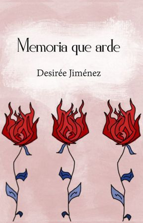 Memoria que arde by DesireeJim