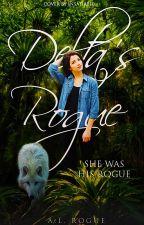 Delta's Rogue by XXrogueXlucyXX