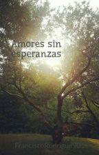 Amores sin esperanzas by FranciscoRodrigue901