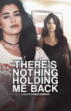 There's Nothing Holdin' Me Back  (Camren g¡p) by LoloYCamzCamren