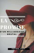 la promise d'un milliardaire brutal by fatilix