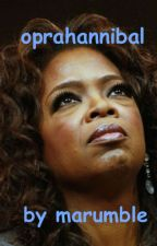 Oprahannibal Winfrey by marumble