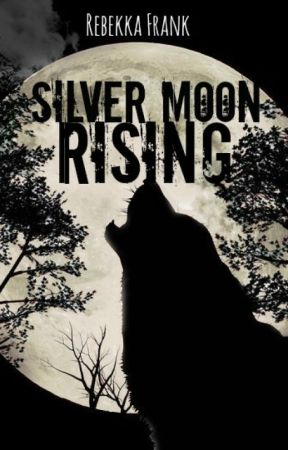 Silver Moon Rising by Wolf-Hunter