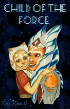 1 | Child Of The Force ✔ by Rebel_Route_66
