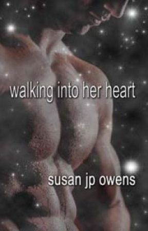 Walking Into Her Heart by SusanJPOwens