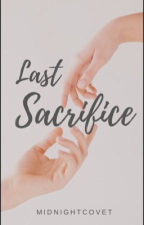 Last Sacrifice | #Wattys2017 by midnightcovet